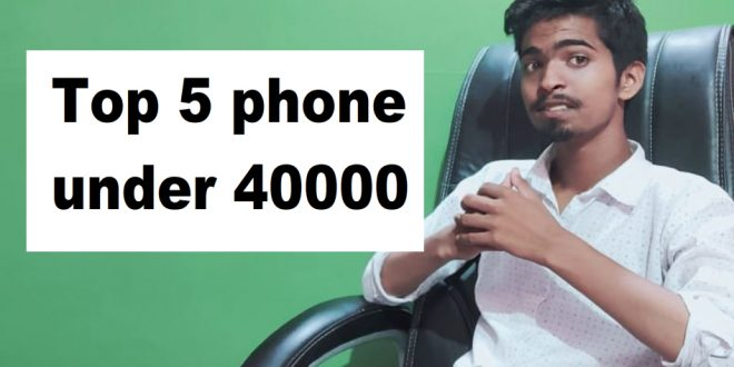Top 5 Best Flagship Phone Under 40,000 Budget in 2020