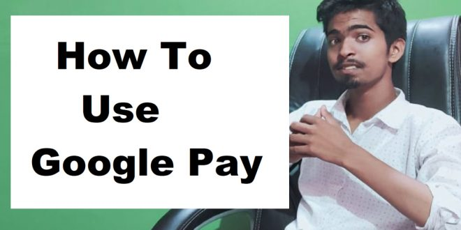 What is Google Pay and how to use Google Pay | TRICKSLOVER |