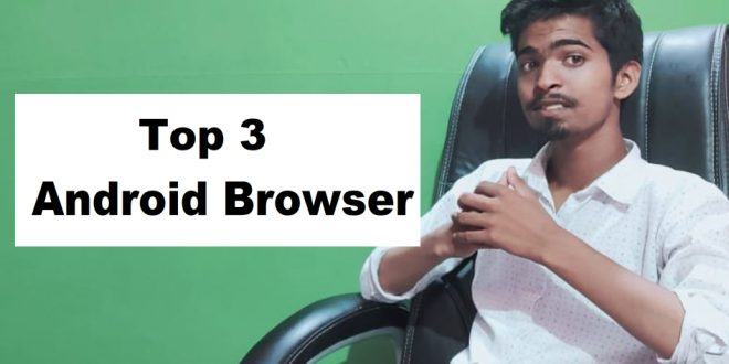 TOP 3 Best Android Browsers For Android | TRICKSLOVER  |